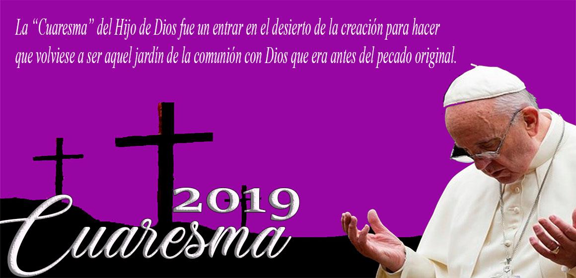 Mensaje del Papa Francisco para la Cuaresma 2019.